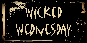 wickedwed Baring It All #WickedWednesday
