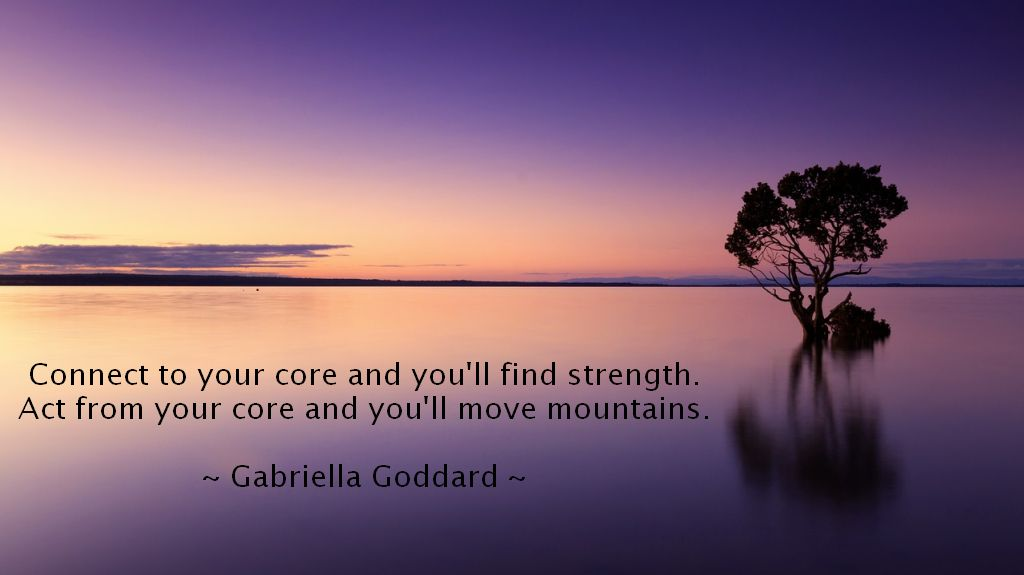 Quote about connecting with your core