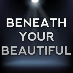 beneathyourbeautiful