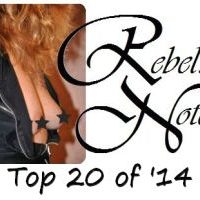 Rebel's Top 20 of '14
