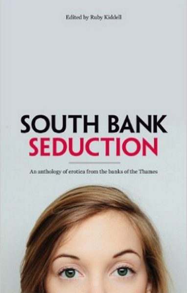 Image showing the cover of the book Book: South Bank Seduction, edited by Ruby Kiddell