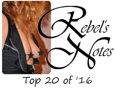 Rebel's Top 20 of '16