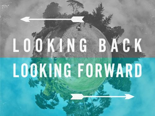 image saying looking back and looking forward