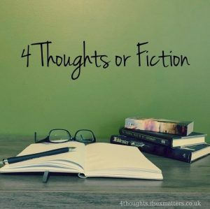 4 Thoughts or Fiction